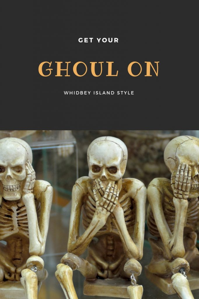 Get your Ghoul on Whidbey Island Style , Whidbey Island, Coupeville, events, local, fun, activity, things to do