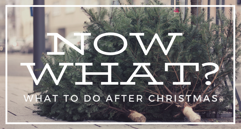 Now what? After Christmas