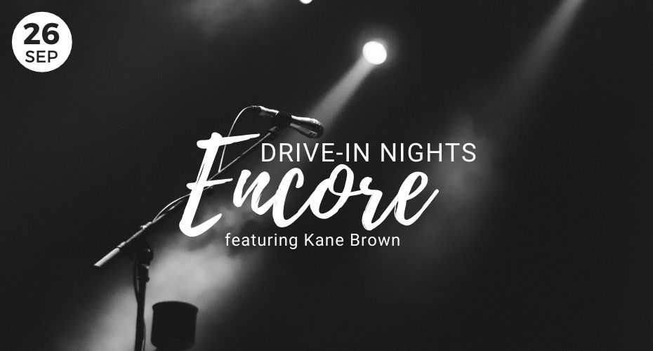 Kane Brown, Encore, Blue fox drive in, Whidbey Island Local event, Windermere Featured