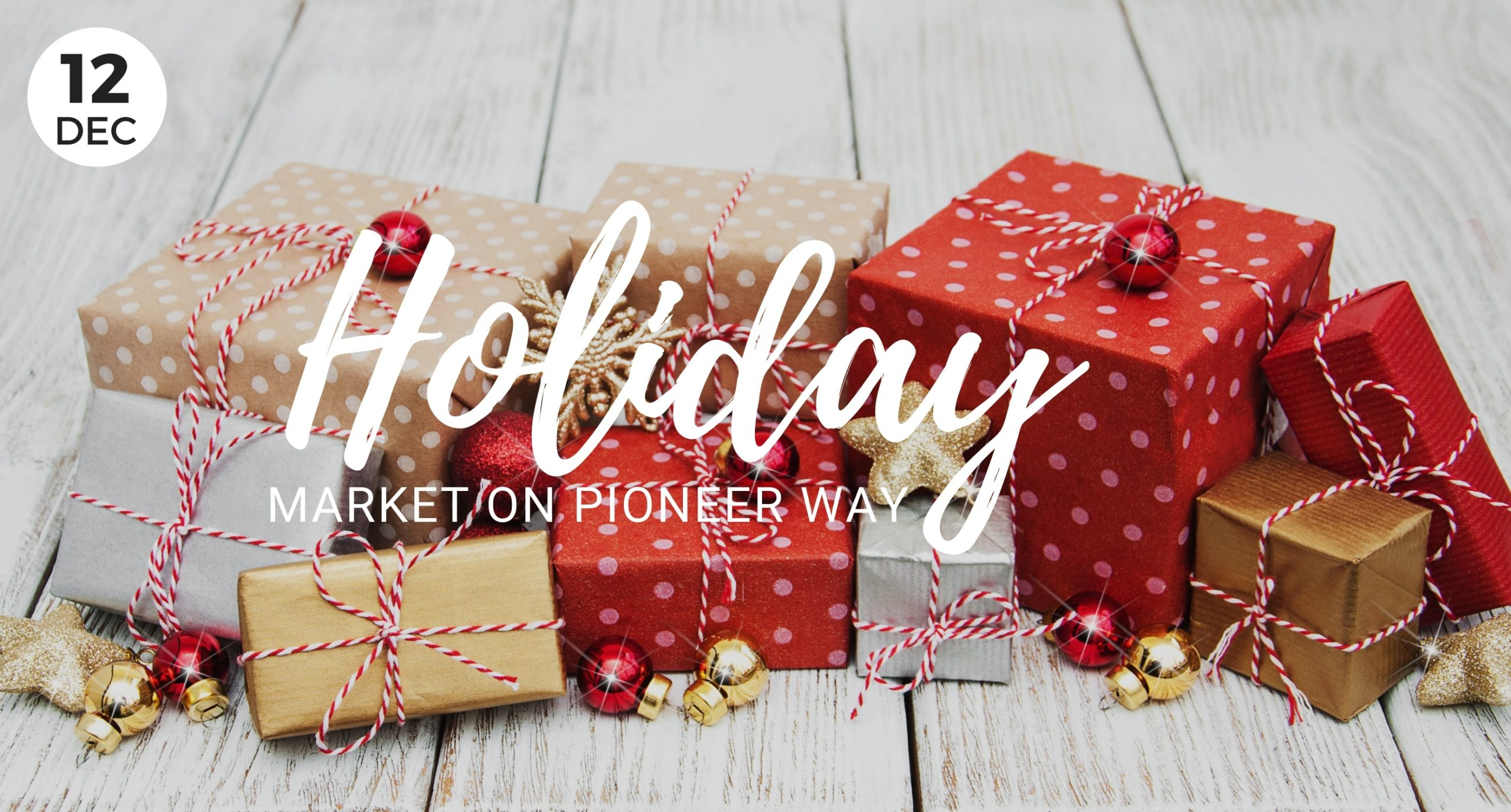 Pop-Up Holiday Market on Pioneer Way