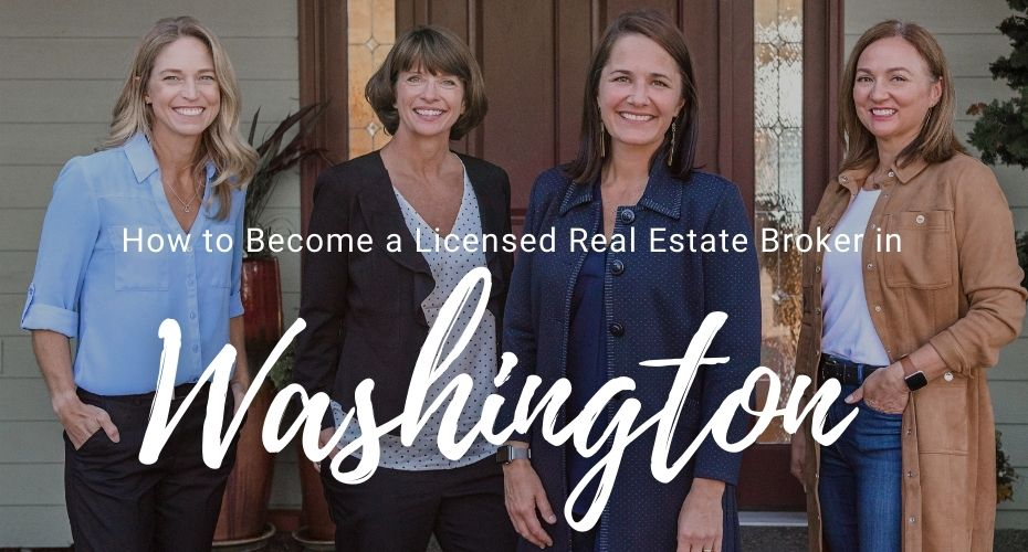 How to Become a Licensed Real Estate Broker in Washington